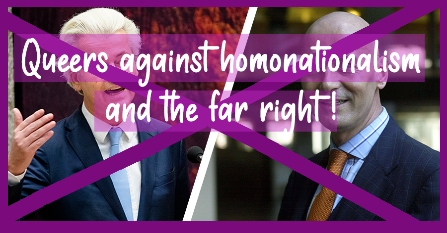a white text with slightly transparent and purple background saying 'queers against homonationalism and the far right!' is placed in the first half of the picture. the whole picturebackground is two portraits, one of pim fortuyn and one of geert wilders. their images are crossed out with a big purple X.